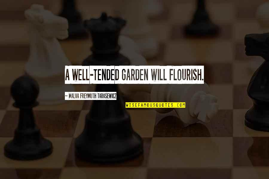 Sunday Laziness Quotes By Malva Freymuth Tarasewicz: A well-tended garden will flourish.