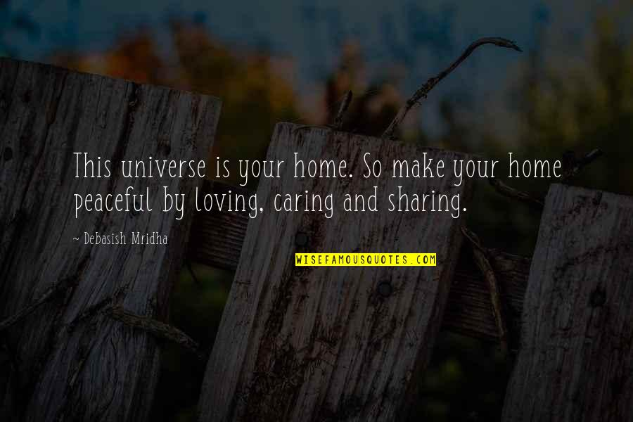 Sunday League Football Funny Quotes By Debasish Mridha: This universe is your home. So make your