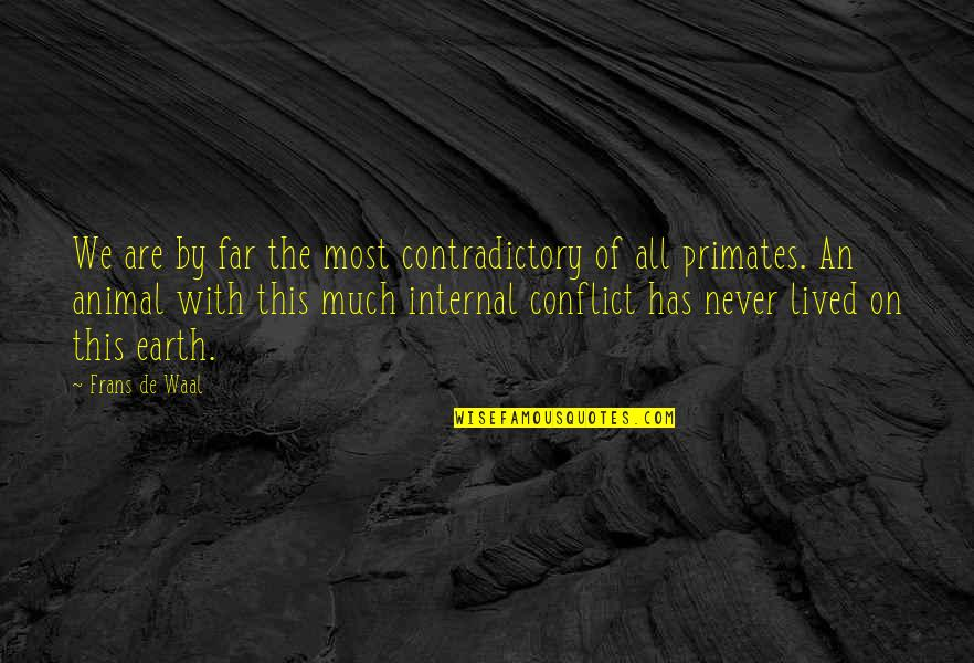 Sunday League Football Funny Quotes By Frans De Waal: We are by far the most contradictory of