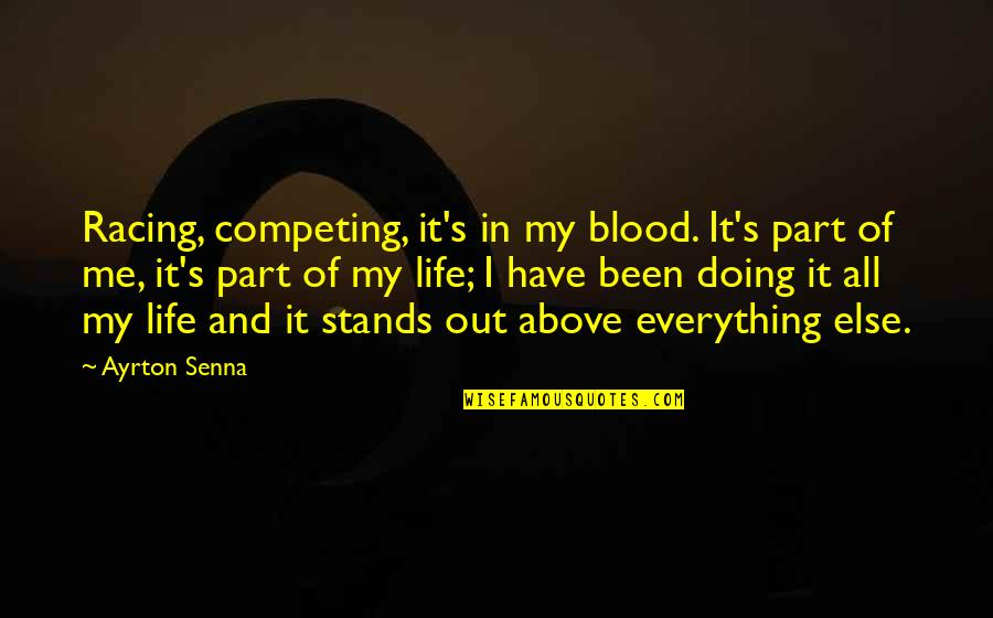 Sunday Morning Images And Quotes By Ayrton Senna: Racing, competing, it's in my blood. It's part
