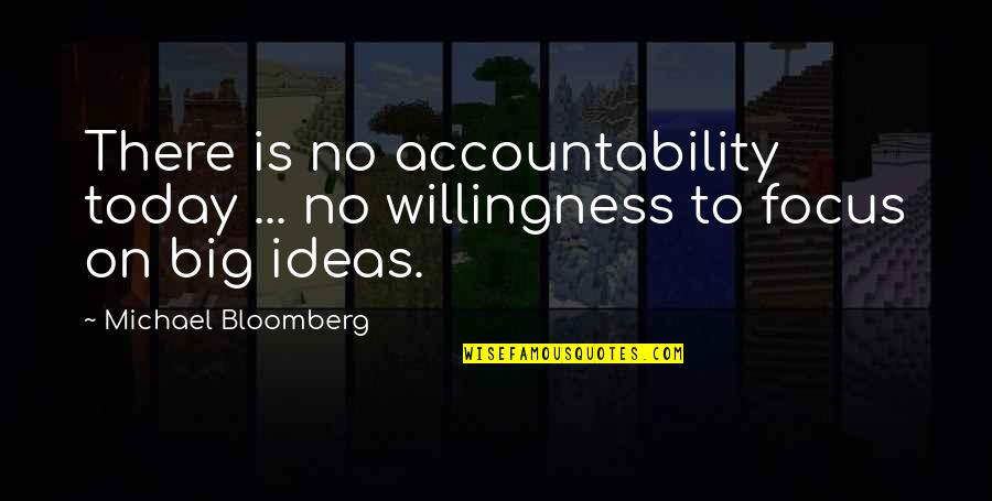 Sunday Morning Images And Quotes By Michael Bloomberg: There is no accountability today ... no willingness