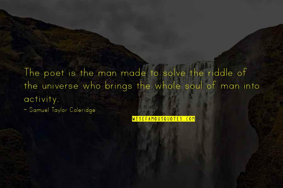 Sunday Morning Images And Quotes By Samuel Taylor Coleridge: The poet is the man made to solve