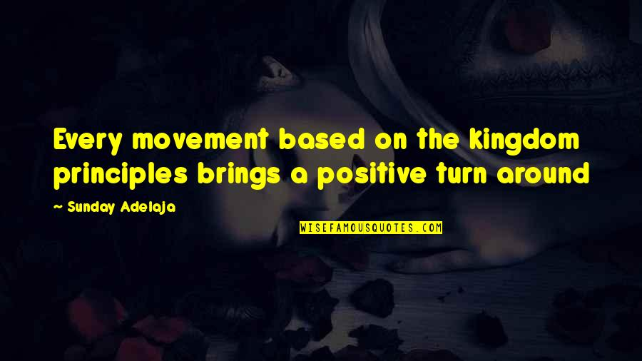 Sunday Positive Quotes By Sunday Adelaja: Every movement based on the kingdom principles brings