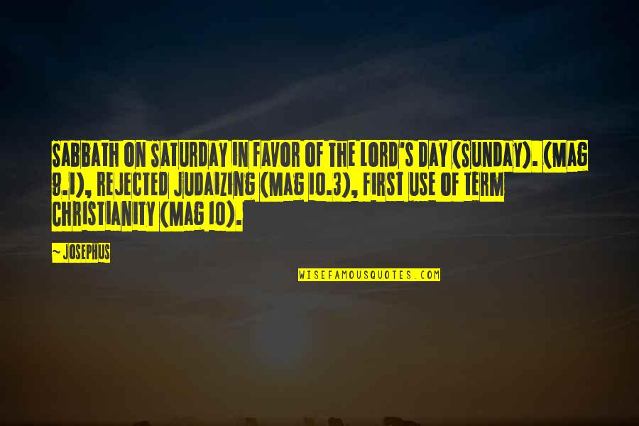 Sunday Quotes By Josephus: Sabbath on Saturday in favor of The Lord's