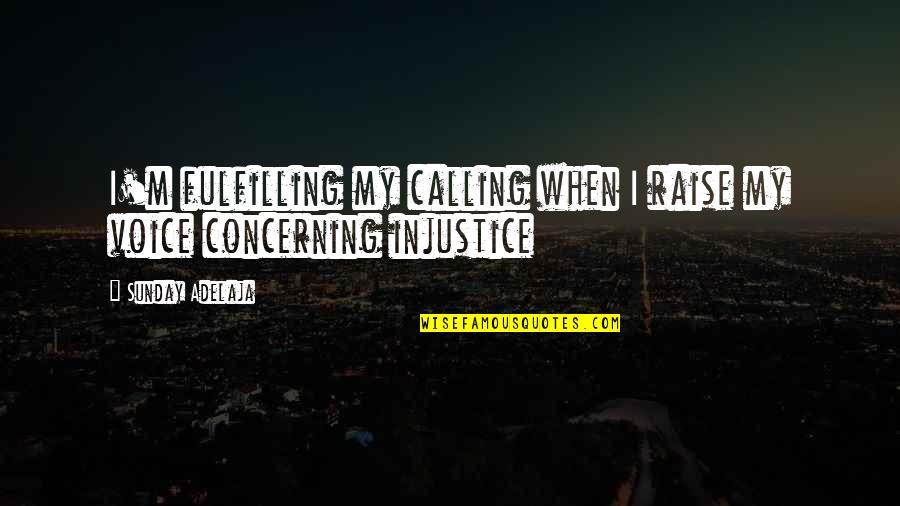 Sunday Quotes By Sunday Adelaja: I'm fulfilling my calling when I raise my