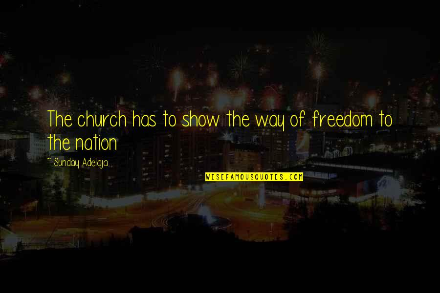 Sunday Quotes By Sunday Adelaja: The church has to show the way of