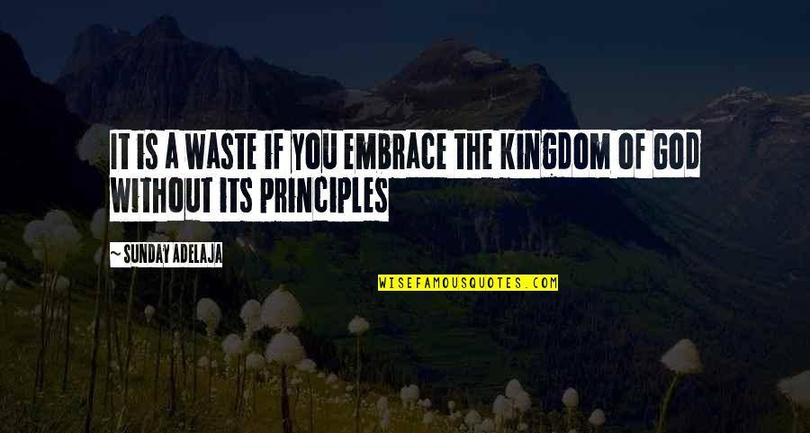 Sunday Quotes By Sunday Adelaja: It is a waste if you embrace the
