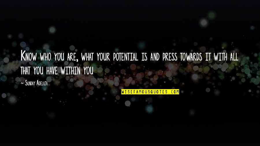 Sunday Quotes By Sunday Adelaja: Know who you are, what your potential is