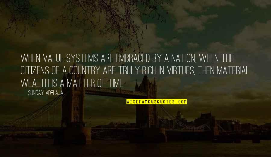 Sunday Quotes By Sunday Adelaja: When value systems are embraced by a nation,