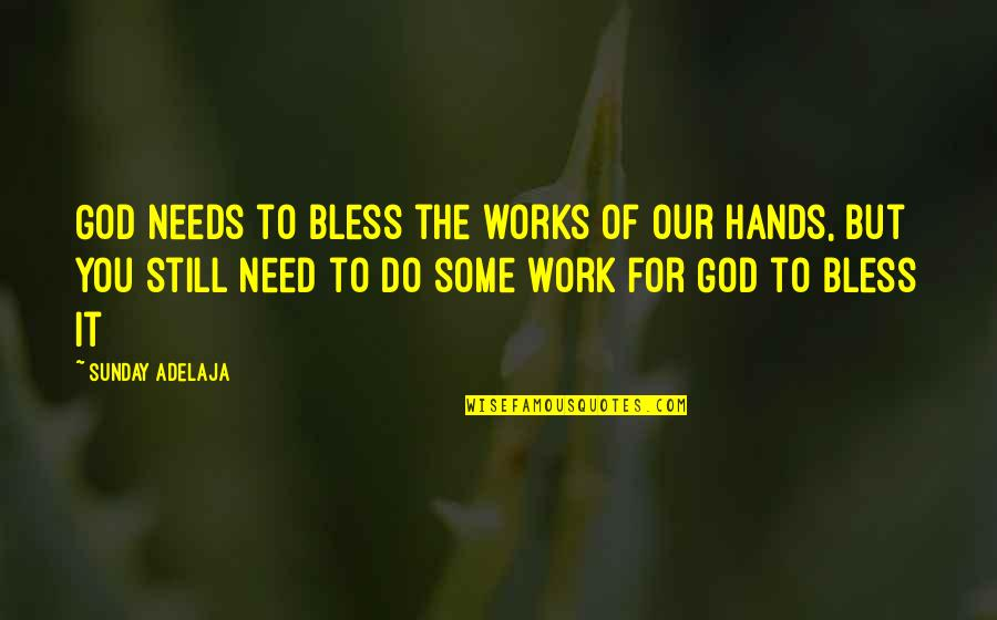Sunday Quotes By Sunday Adelaja: God needs to bless the works of our