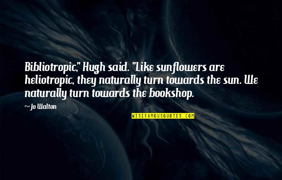 Sunflowers Quotes: top 31 famous quotes about Sunflowers