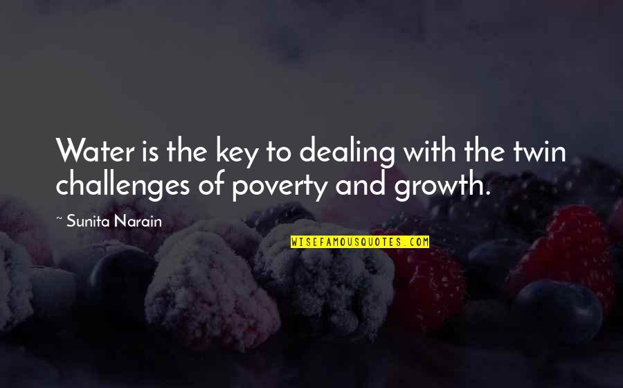 Sunita Narain Quotes By Sunita Narain: Water is the key to dealing with the