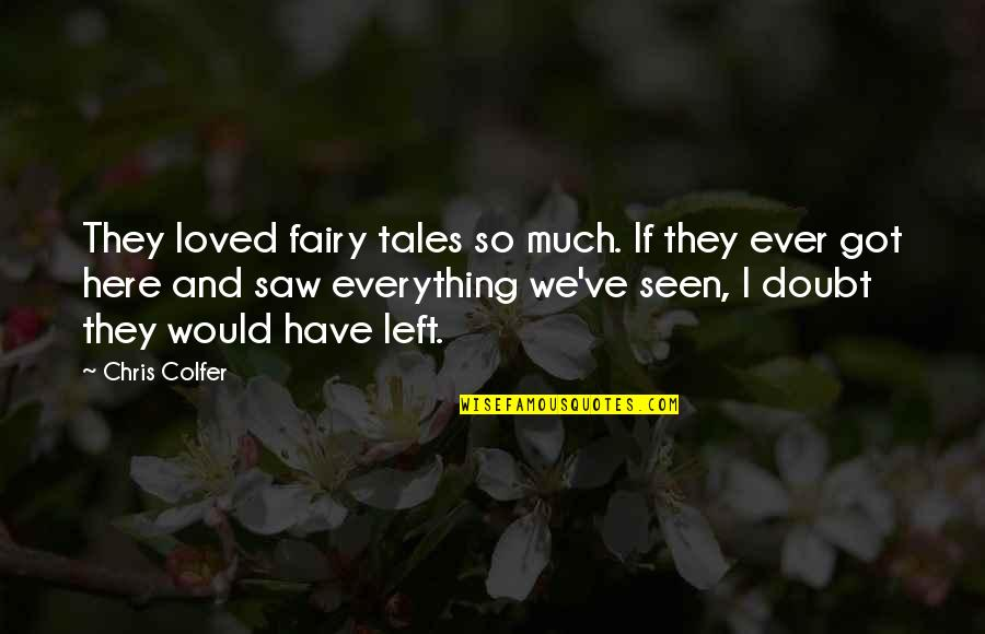 Sunless Sea Quotes By Chris Colfer: They loved fairy tales so much. If they