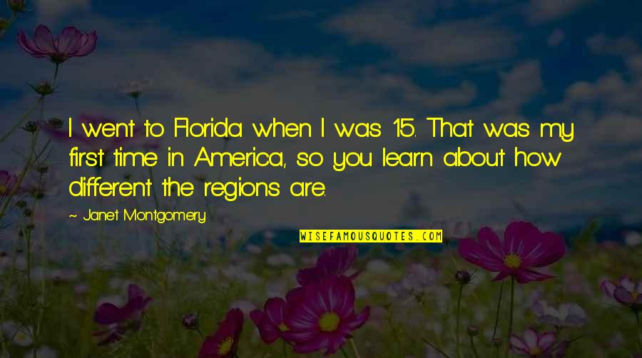 Sunless Sea Quotes By Janet Montgomery: I went to Florida when I was 15.