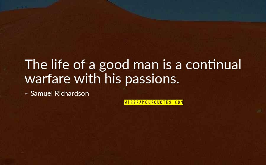 Sunless Sea Quotes By Samuel Richardson: The life of a good man is a