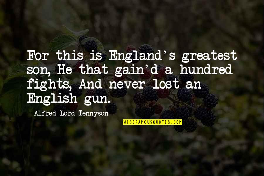 Sunni Patterson Quotes By Alfred Lord Tennyson: For this is England's greatest son, He that