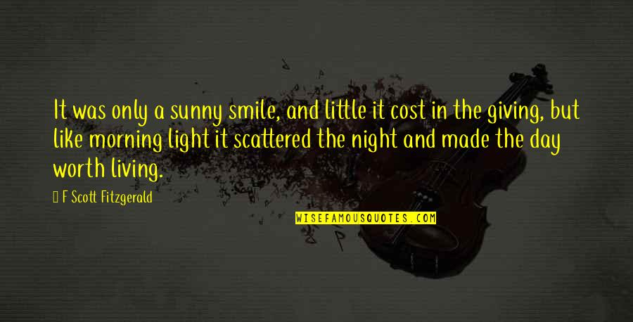 Sunny Day Quotes By F Scott Fitzgerald: It was only a sunny smile, and little