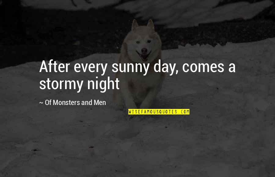 Sunny Day Quotes By Of Monsters And Men: After every sunny day, comes a stormy night