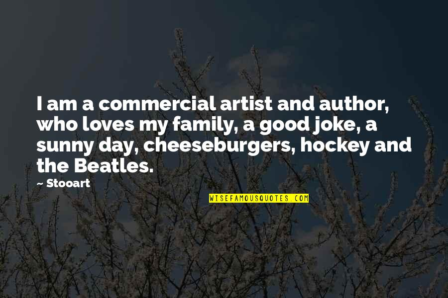 Sunny Day Quotes By Stooart: I am a commercial artist and author, who