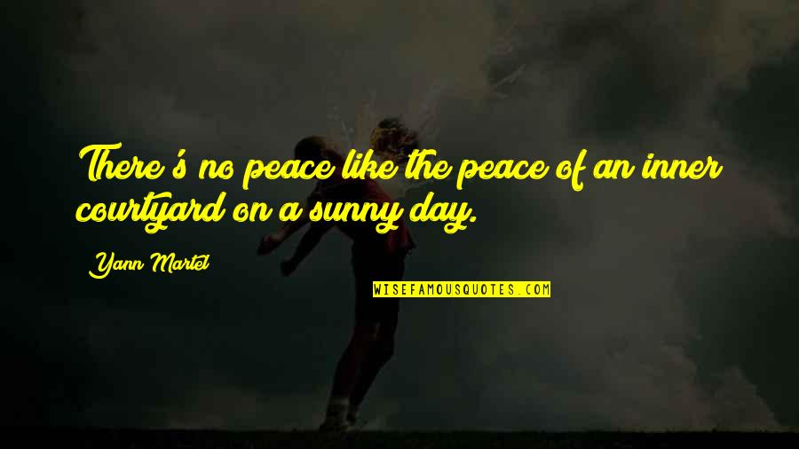 Sunny Day Quotes By Yann Martel: There's no peace like the peace of an