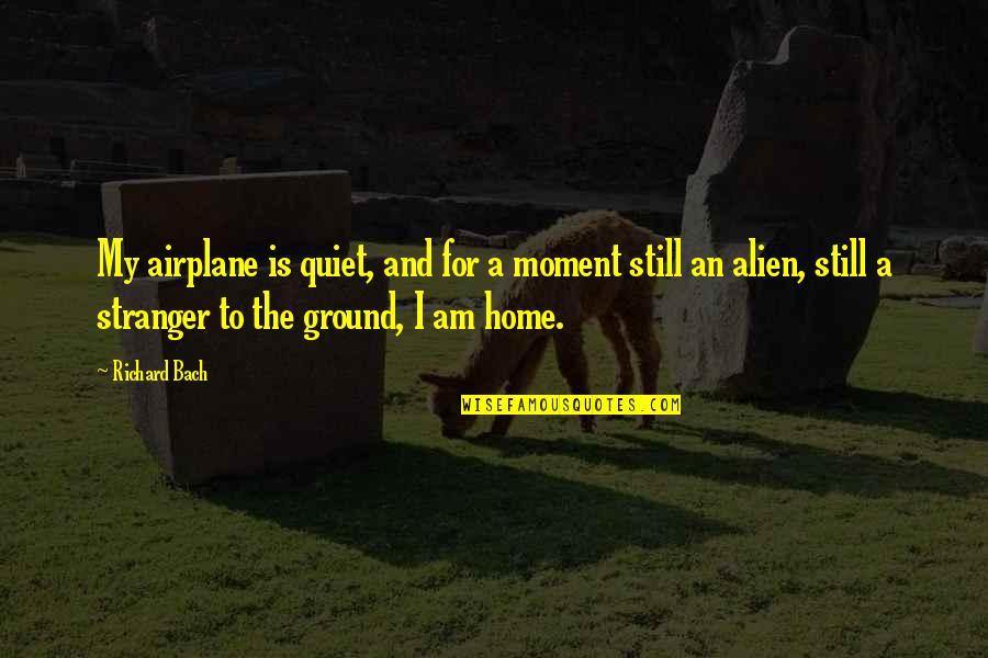 Super Mario Advance 4 Quotes By Richard Bach: My airplane is quiet, and for a moment