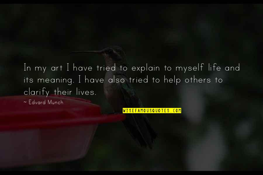 Super Sakit Na Quotes By Edvard Munch: In my art I have tried to explain