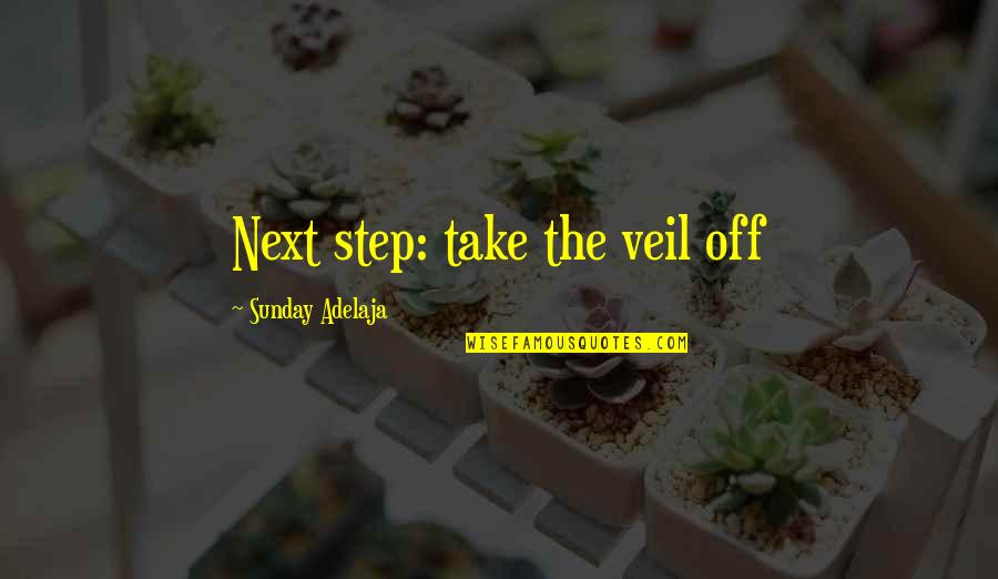 Super Sakit Na Quotes By Sunday Adelaja: Next step: take the veil off