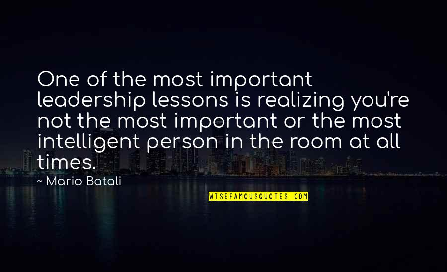 Super Sonico Quotes By Mario Batali: One of the most important leadership lessons is