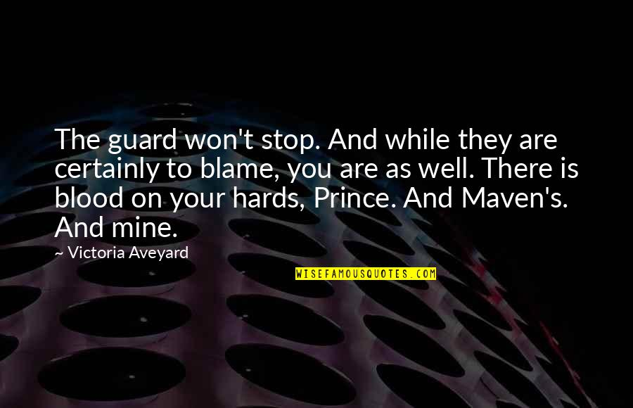Superficial Relationships Quotes By Victoria Aveyard: The guard won't stop. And while they are