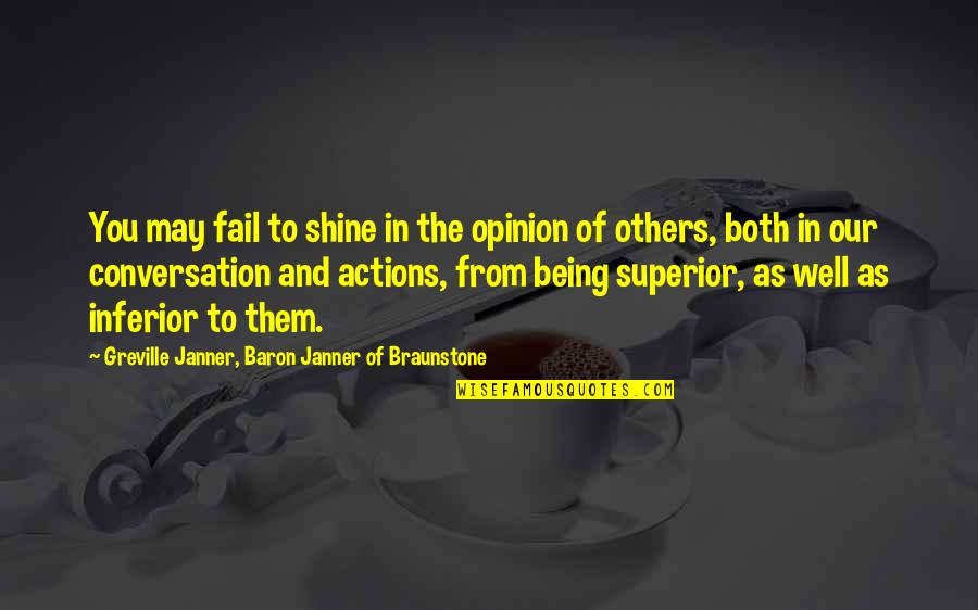 Superior Inferior Quotes By Greville Janner, Baron Janner Of Braunstone: You may fail to shine in the opinion