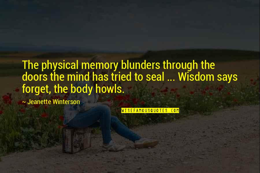 Superiority Complex Quotes By Jeanette Winterson: The physical memory blunders through the doors the