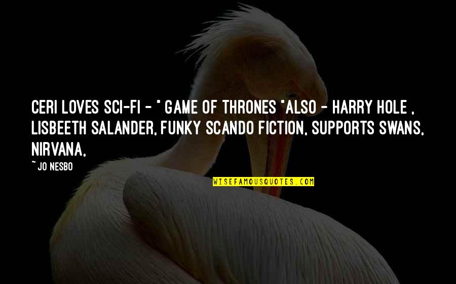 """Superiority Complex Quotes By Jo Nesbo: Ceri loves Sci-Fi - """" Game of Thrones"""