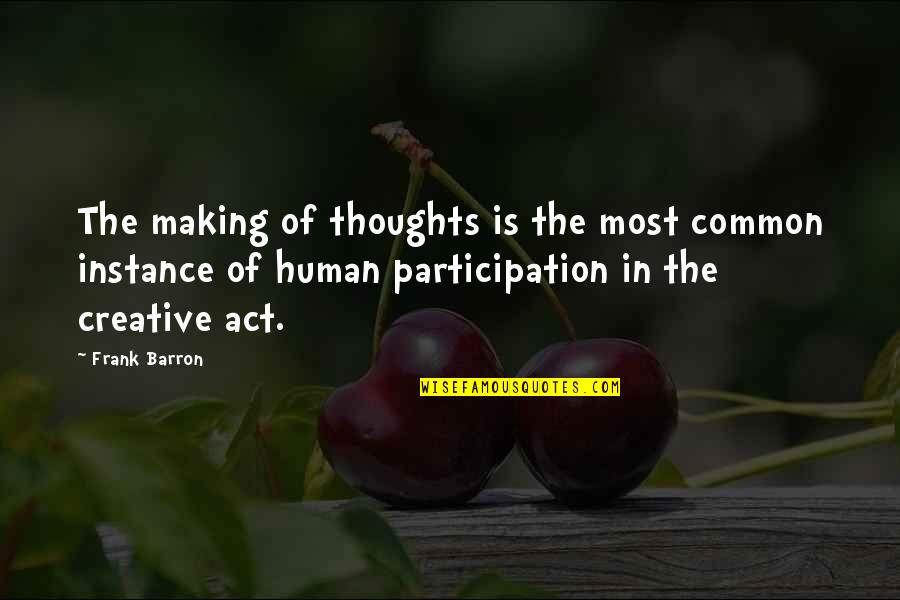 Superstate Quotes By Frank Barron: The making of thoughts is the most common