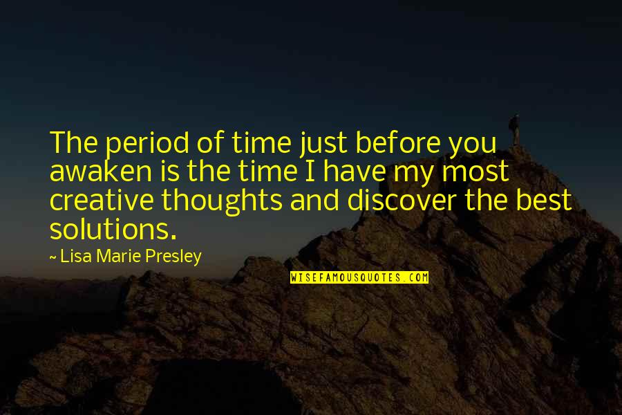Supertiny Quotes By Lisa Marie Presley: The period of time just before you awaken