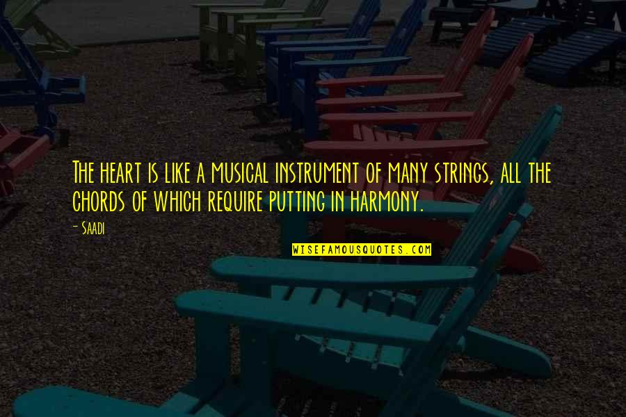 Supertiny Quotes By Saadi: The heart is like a musical instrument of