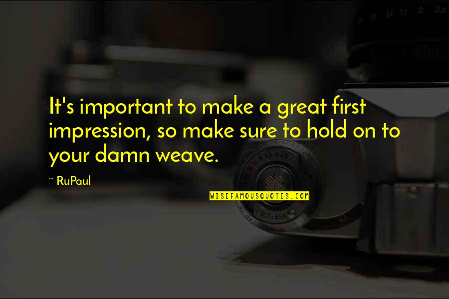 Supervalance Quotes By RuPaul: It's important to make a great first impression,
