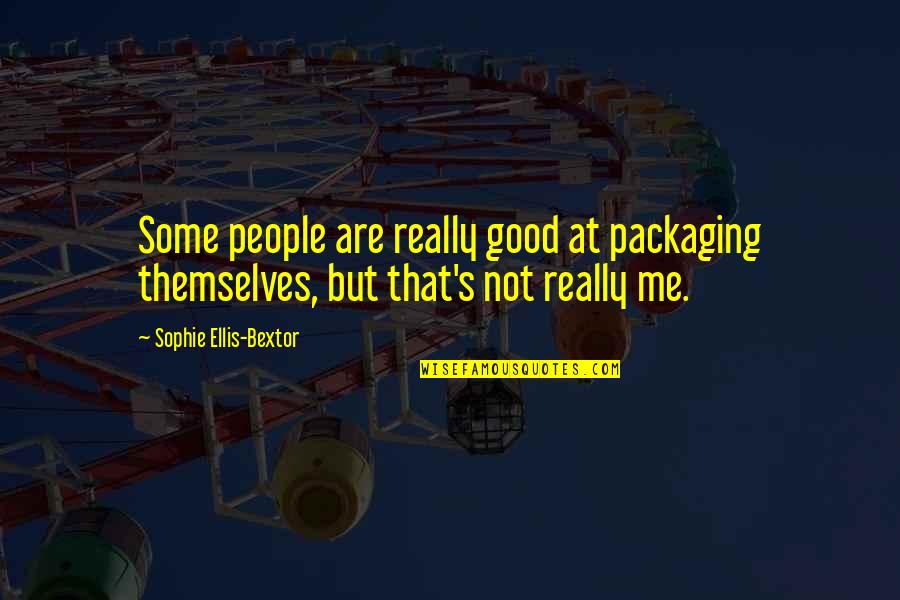 Supplanting Quotes By Sophie Ellis-Bextor: Some people are really good at packaging themselves,
