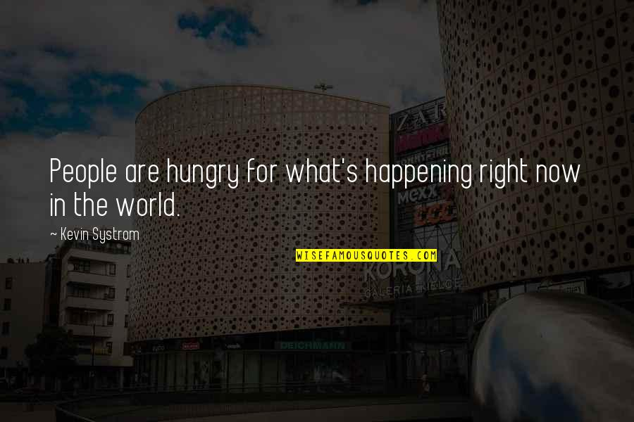 Support For Someone You Love Quotes By Kevin Systrom: People are hungry for what's happening right now