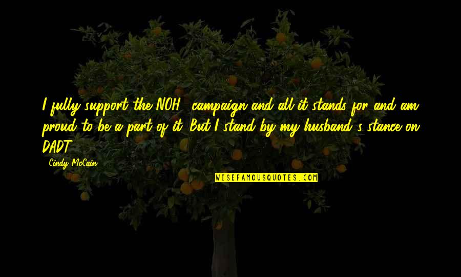 Support My Husband Quotes By Cindy McCain: I fully support the NOH8 campaign and all