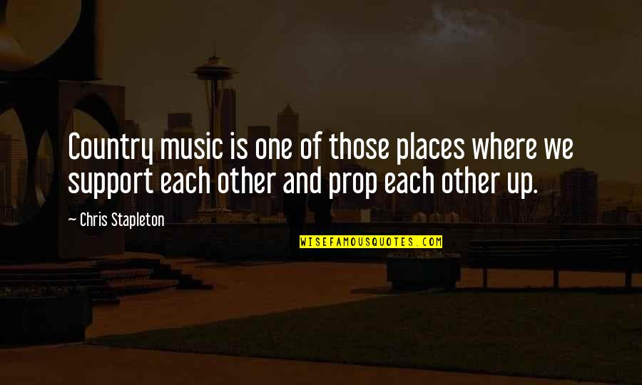 Support My Music Quotes By Chris Stapleton: Country music is one of those places where