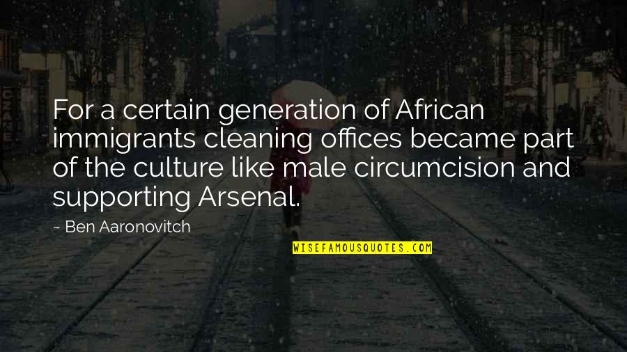 Supporting Each Other Quotes By Ben Aaronovitch: For a certain generation of African immigrants cleaning