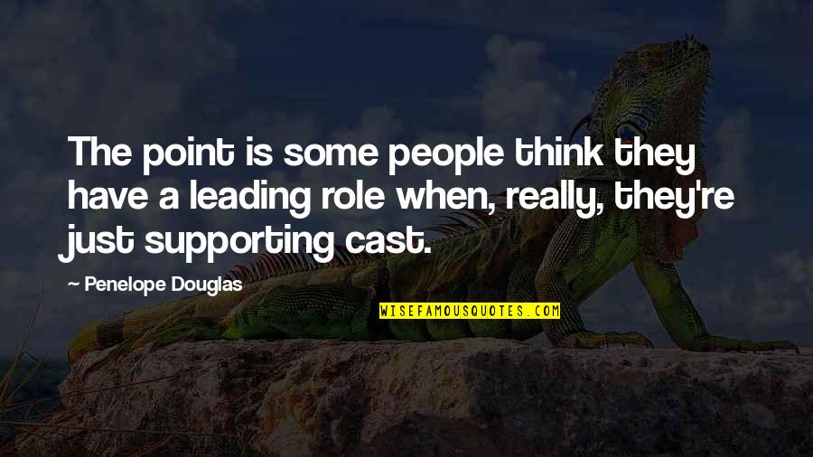Supporting Each Other Quotes By Penelope Douglas: The point is some people think they have