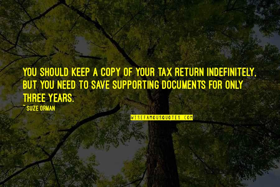 Supporting Each Other Quotes By Suze Orman: You should keep a copy of your tax