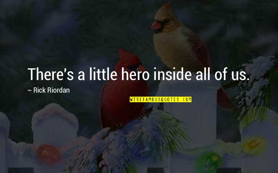 Supreme Kidz Tumblr Quotes By Rick Riordan: There's a little hero inside all of us.