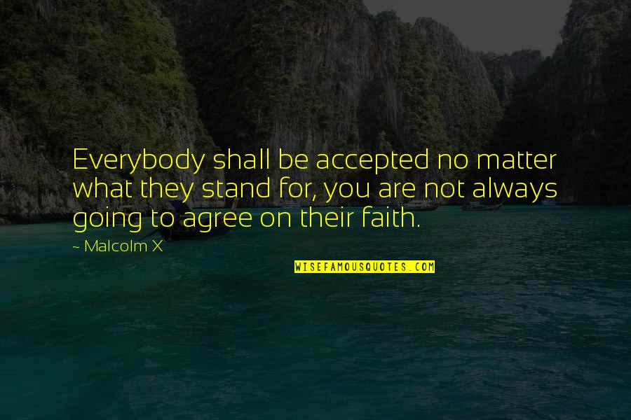 Supreme Vikings Confraternity Quotes By Malcolm X: Everybody shall be accepted no matter what they