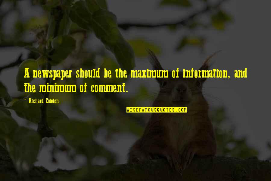 Supressing Quotes By Richard Cobden: A newspaper should be the maximum of information,