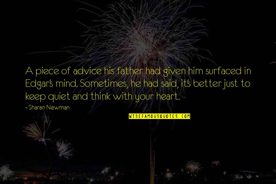 Surfaced Quotes By Sharan Newman: A piece of advice his father had given