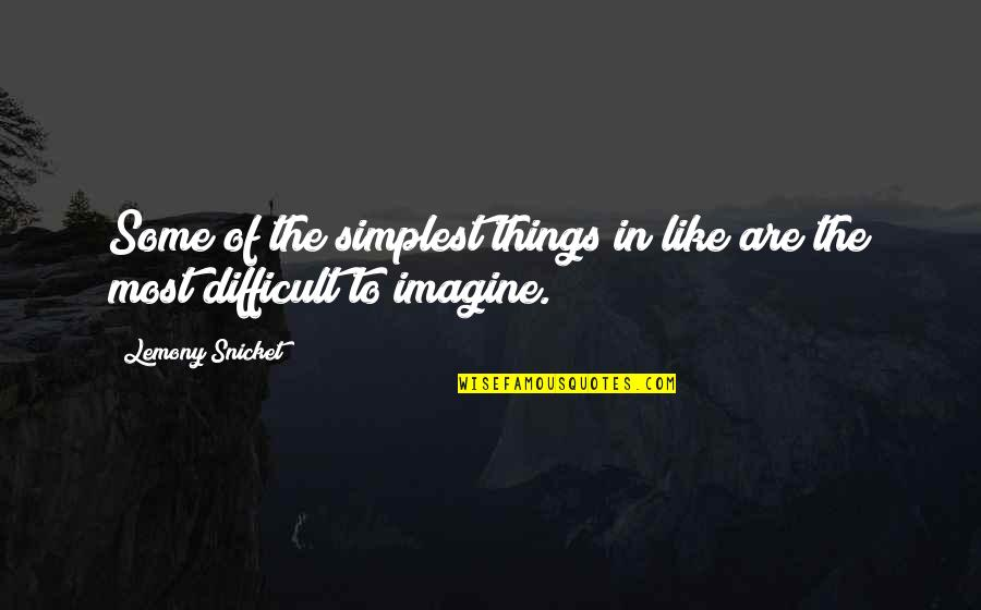Surfing The Internet Quotes By Lemony Snicket: Some of the simplest things in like are