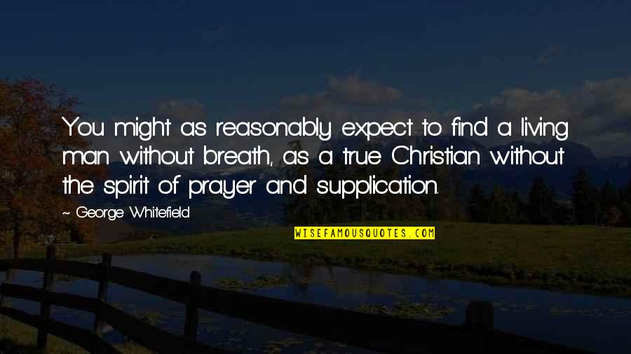 Suri Singh Quotes By George Whitefield: You might as reasonably expect to find a