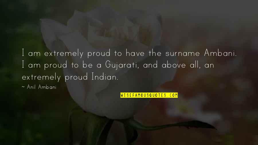 Surname Quotes By Anil Ambani: I am extremely proud to have the surname